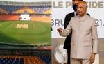 नरेन्द्र मोदी स्टेडियम से खिलाडियों को विश्व स्तरीय सुविधाएं: कोविंद